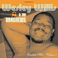 Wesley Willis & The Dragnews Greatest Hits, Vol. 3 by Wesley Willis & the Dragnews (2013-05-03)