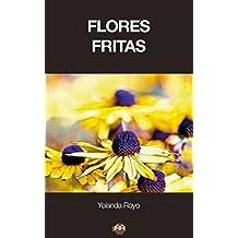 Flores Fritas (Spanish Edition)