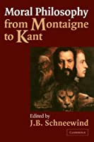 Moral Philosophy from Montaigne to Kant