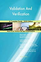 Validation And Verification A Complete Guide - 2020 Edition