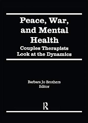 Peace, War, and Mental Health: Couples Therapists Look at the Dynamics (English Edition)