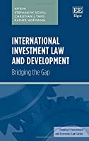 International Investment Law and Development: Bridging the Gap (Frankfurt Investment and Economic Law)