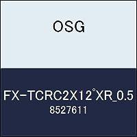 OSG エンドミル FX-TCRC2X12゚XR_0.5 商品番号 8527611