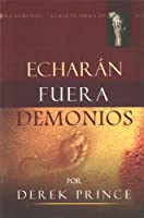 Echarán fuera Demonios/ They Will Cast Out Demons