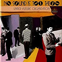 No Sound Is Too Taboo by United Future Organization (1994-10-10)