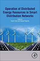 Operation of Distributed Energy Resources in Smart Distribution Networks (Academic Press)