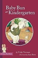 Baby Bun at Kindergarten (Baby Bun Series)