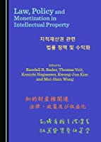 Law, Policy and Monetization in Intellectual Property