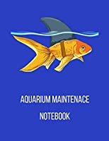 Aquarium Maintenance Notebook: Fish Tank Record Book, Daily Record Keeping