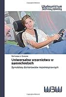 Uniwersalne wzornictwo w samochodach: Symulatory dla kierowców niepełnosprawnych