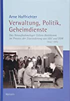 Verwaltung, Politik, Geheimdienste: Das Notaufnahmelager Uelzen-Bohldamm im Prozess der Zuwanderung aus SBZ und DDR 1945-1963