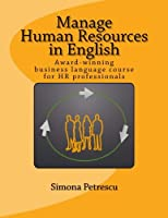 Manage Human Resources in English: Business Language for Hr Professionals