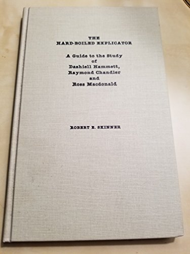 Download The Hard-Boiled Explicator: A Guide to the Study of Dashiell Hammett, Raymond Chandler and Ross Macdonald 0810817497