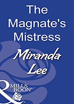 [Lee, Miranda]のThe Magnate's Mistress (Mills & Boon Modern) (English Edition)