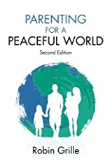 Parenting for a Peaceful World by Robin Grille(2013-11-14) Paperback