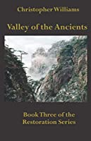 Valley of the Ancients: Book Three of the Restoration Series