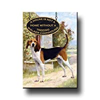 Treeing Walker Coonhound A House Is Not A Home Fridge Magnet No 1