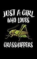 Just A Girl Who Loves Grasshoppers: Animal Nature Collection