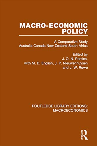 Macro-economic Policy: A Comparative Study, Australia, Canada, New Zealand and South Africa (Routledge Library Editions: Macroeconomics Book 7) (English Edition)