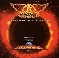 I DONT WANT TO MISS A THING by AEROSMITH (1998-07-29)