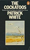 The Cockatoos: Shorter Novels and Stories