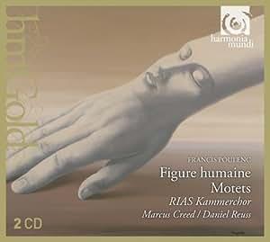 プーランク : 合唱曲集 (Francis Poulenc : Figure humaine, Motets / RIAS Kammerchor, Marcus Creed, Daniel Reuss) (2CD) [輸入盤]