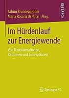 Im Huerdenlauf zur Energiewende: Von Transformationen, Reformen und Innovationen
