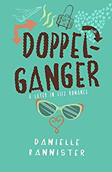 Doppelganger: A Later in Life Romance by [Bannister, Danielle]
