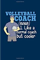 Volleyball Coach (Noun) 1. Like A Normal Coach But Cooler: Ball Sports Undated Planner   Weekly & Monthly No Year Pocket Calendar   Medium 6x9 Softcover   For Coaches & Volleyball Players Fans
