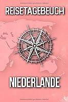Reisetagebuch Niederlande: Reisejournal fuer den Urlaub - inkl. Packliste | Erinnerungsbuch fuer Sehenswuerdigkeiten & Ausfluege | Notizbuch als Geschenk, Abschiedsgeschenk