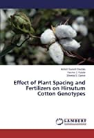 Effect of Plant Spacing and Fertilizers on Hirsutum Cotton Genotypes【洋書】 [並行輸入品]