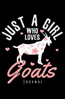 Journal - Just A Girl Who Loves Goats: Goat Notebook To Write In Journal Note Pad To Do List Gift