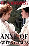 Anne of Green Gables by L.M. Montgomery (Illustrated) (English Edition)