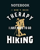 Notebook: hiking therapy1 - 50 sheets, 100 pages - 8 x 10 inches