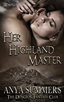 Her Highland Master (The Dungeon Fantasy Club)