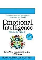 Emotional Intelligence: Emotional Mastery & Influence (Emotional Intelligence, EQ, Happiness, Influence, Emotional Mastery, NLP - 9 Manuscripts)