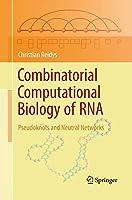 Combinatorial Computational Biology of RNA: Pseudoknots and Neutral Networks