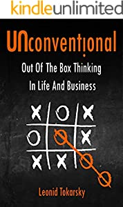 Unconventional: Out of the Box Thinking in Life and Business (English Edition)