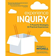 Experience Inquiry: 5 Powerful Strategies, 50 Practical Experiences (Corwin Teaching Essentials)