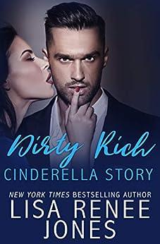 Dirty Rich Cinderella Story (Lori & Cole Book 1) by [Jones, Lisa Renee]