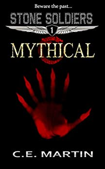 [Martin, C.E.]のMythical (Stone Soldiers #1) (English Edition)