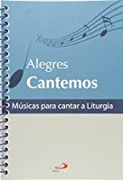 Alegres Cantemos - Musicas Para Cantar A Liturgia
