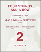 Joan Lovell/Peggy Page: Cello/Piano Book 2: Four Strings and a Bow