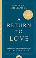 A Return to Love: Reflections on the Principles of a Course in Miracles by Marianne Williamson(1996-06-11)