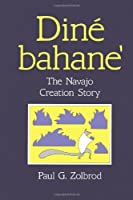 Din茅 Bahane': The Navajo Creation Story by Paul G. Zolbrod(1987-12-01)