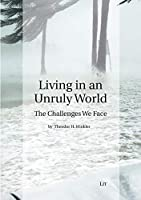 Living in an Unruly World: The Challenges We Face (International Relations - Diplomacy - Security)
