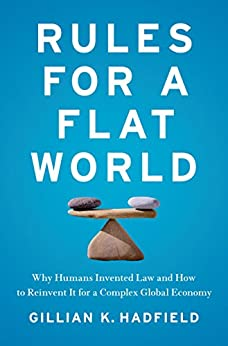 [Hadfield, Gillian K]のRules for a Flat World (English Edition)