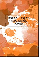 Weekly and Monthly Planner: Organize Your Daily Activities At Home School And Office - Pretty Orange Watercolor (2020-2021)
