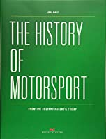 The History of Motorsport: From the Beginnings Until Today