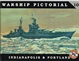 Warship Pictorial, No. 10: Indianapolis and Portland